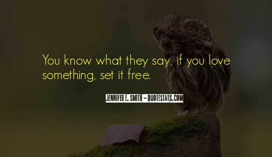 Quotes About Love If You Love Something Set It Free #1359027
