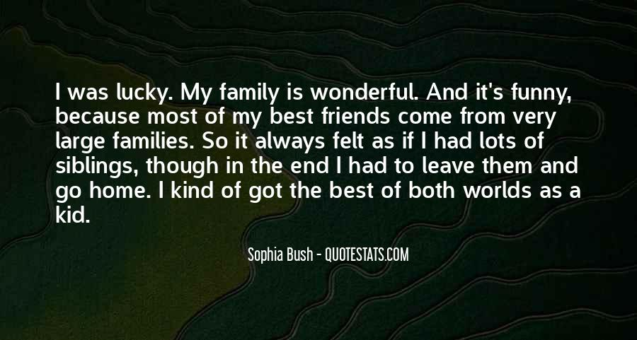 Quotes About Friends That Are Like Family #30540