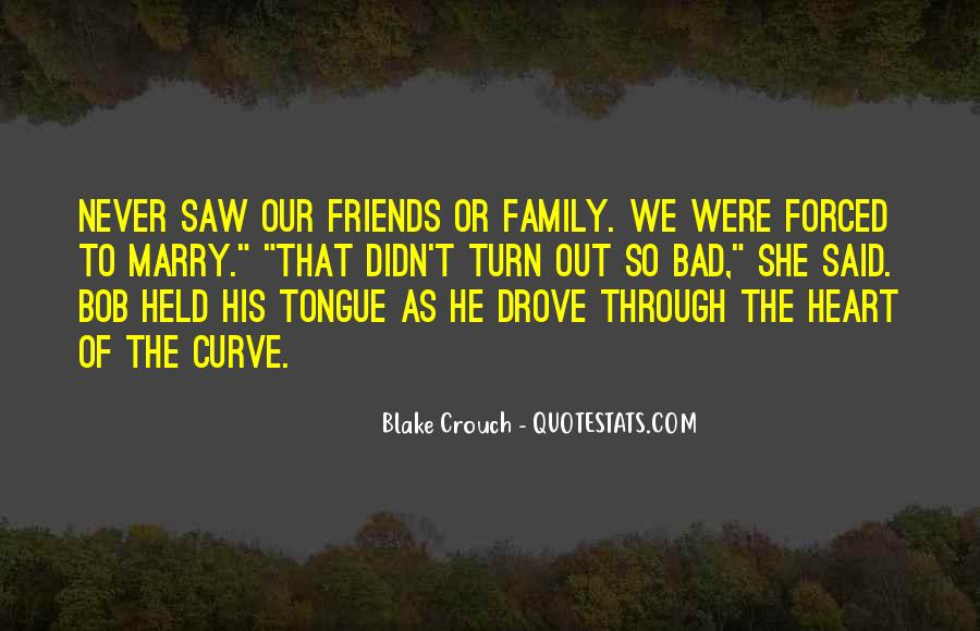Quotes About Friends That Are Like Family #64927