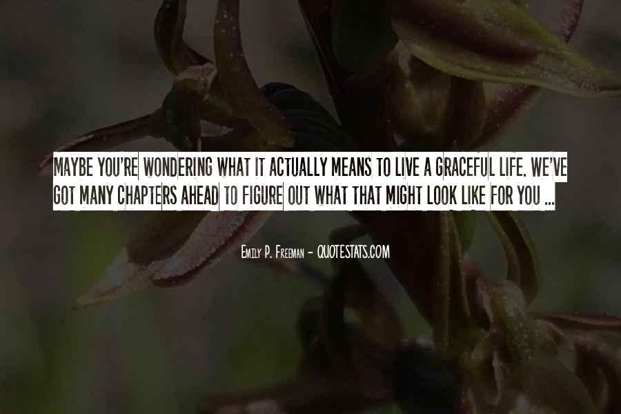 Quotes About Looking Ahead In Life #241308