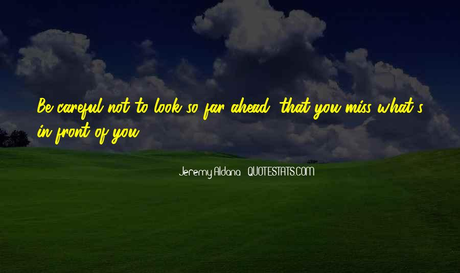 Quotes About Looking Ahead In Life #262385