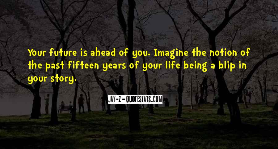 Quotes About Looking Ahead In Life #8279