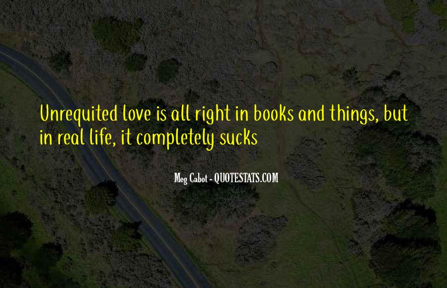 Quotes About Unrequited Life #214622
