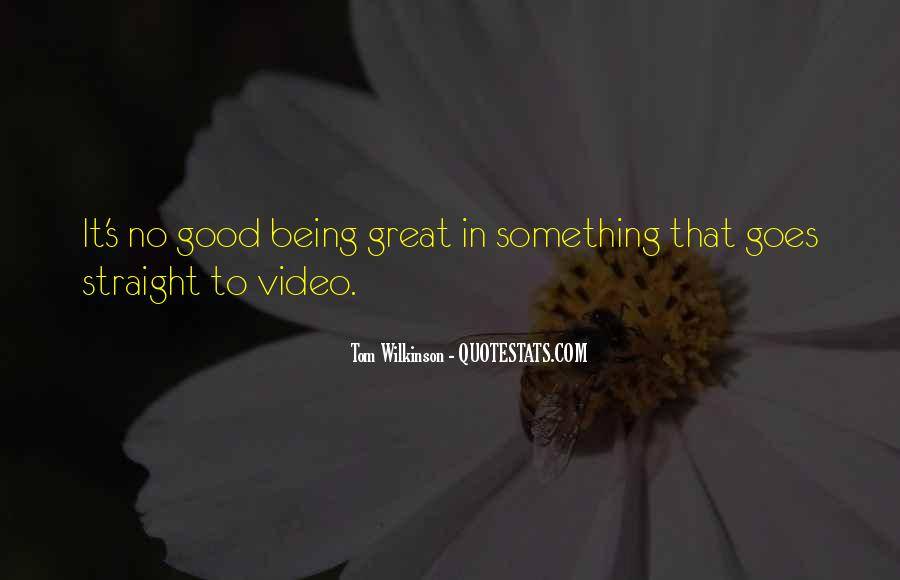 Quotes About Being Good #29442