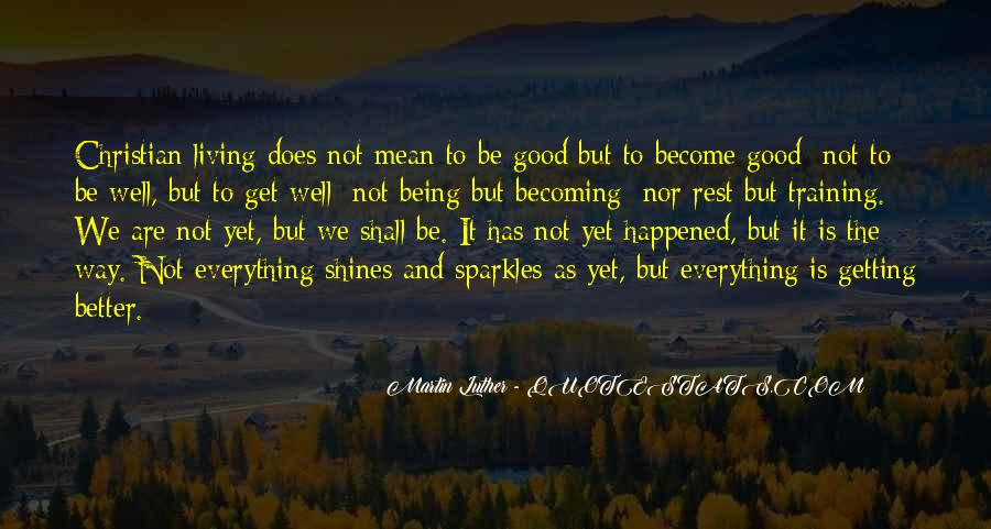 Quotes About Being Good #36846
