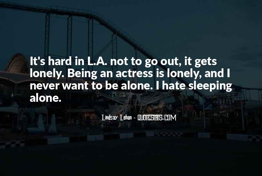 Top 12 Quotes About Hate Sleeping Alone: Famous Quotes ...