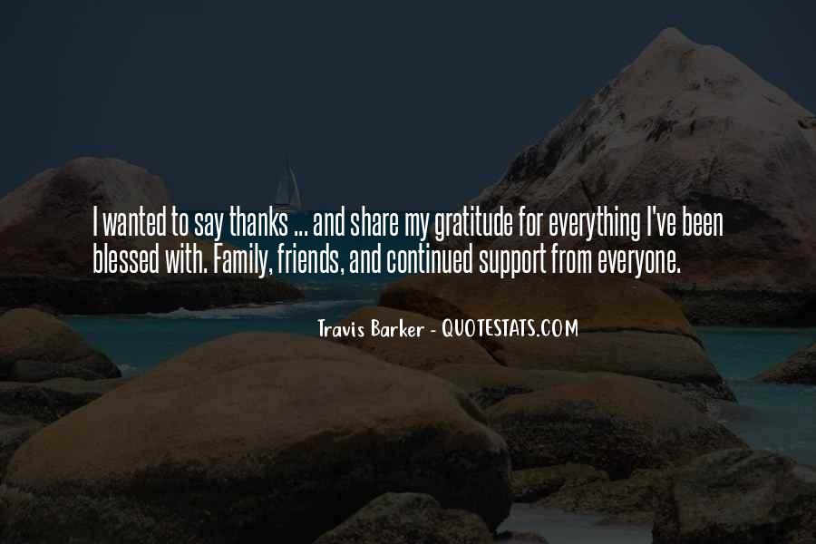 Quotes About Gratitude For Friends And Family #1719951