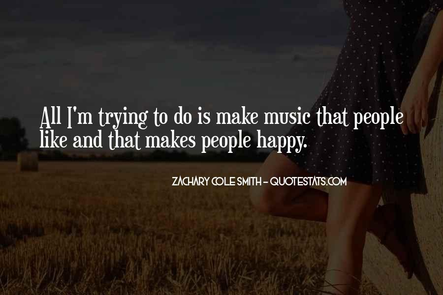 Quotes About Music Making You Happy #1676146