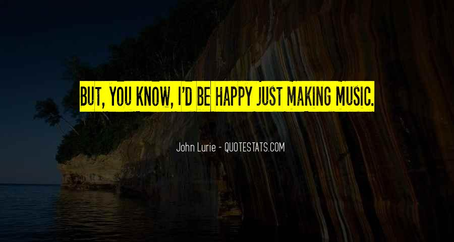 Quotes About Music Making You Happy #1693807