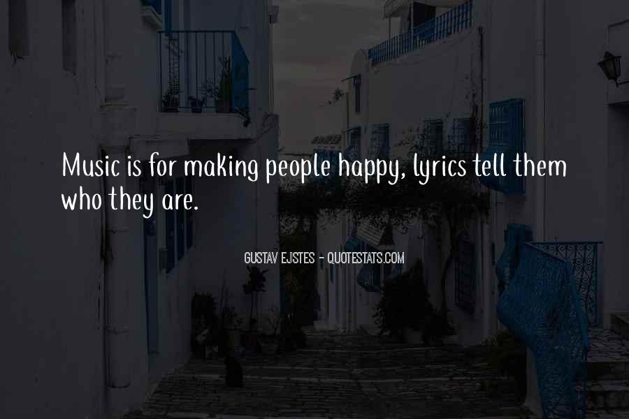Quotes About Music Making You Happy #532670
