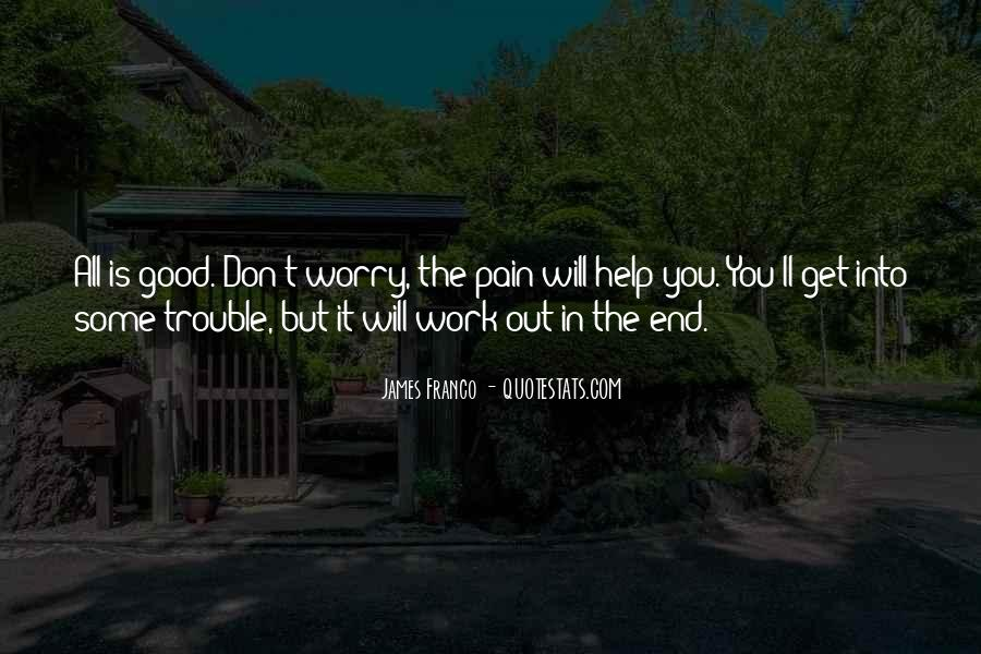 Quotes About It Will All Work Out In The End #943502