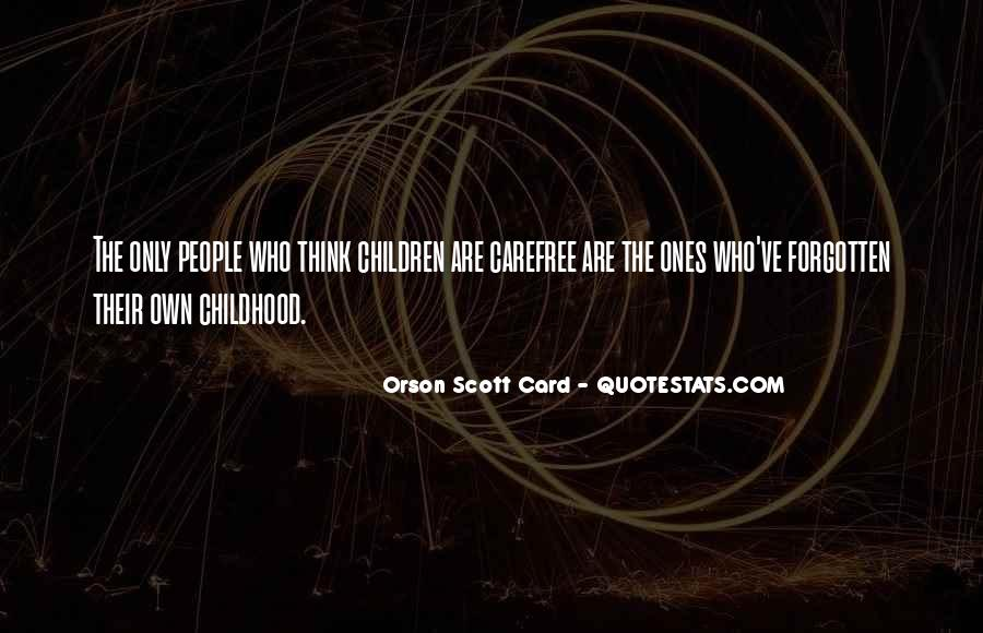 Quotes About Forgotten Childhood #204882