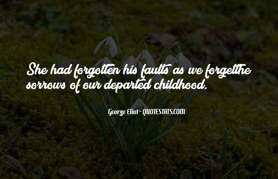 Quotes About Forgotten Childhood #377468