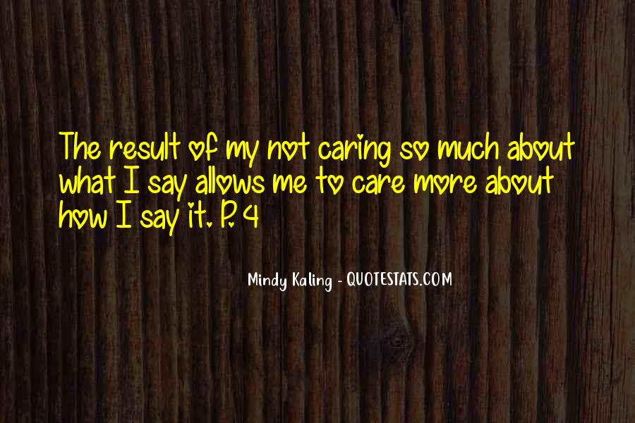 Quotes About Not Caring About What Others Say #881599