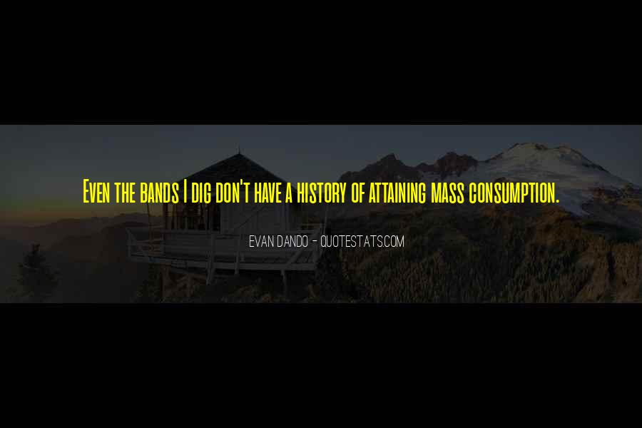 Quotes About Mass Consumption #1571430