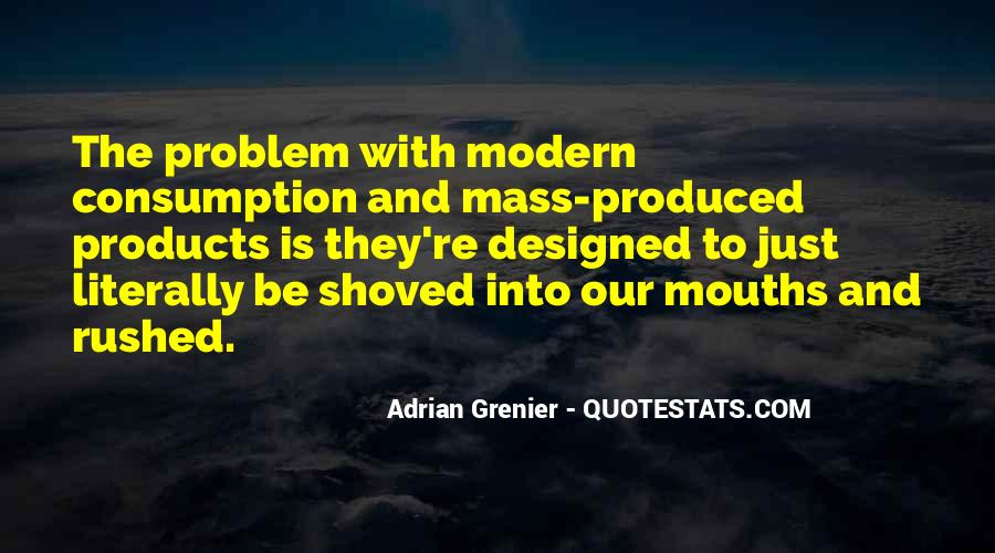 Quotes About Mass Consumption #454350