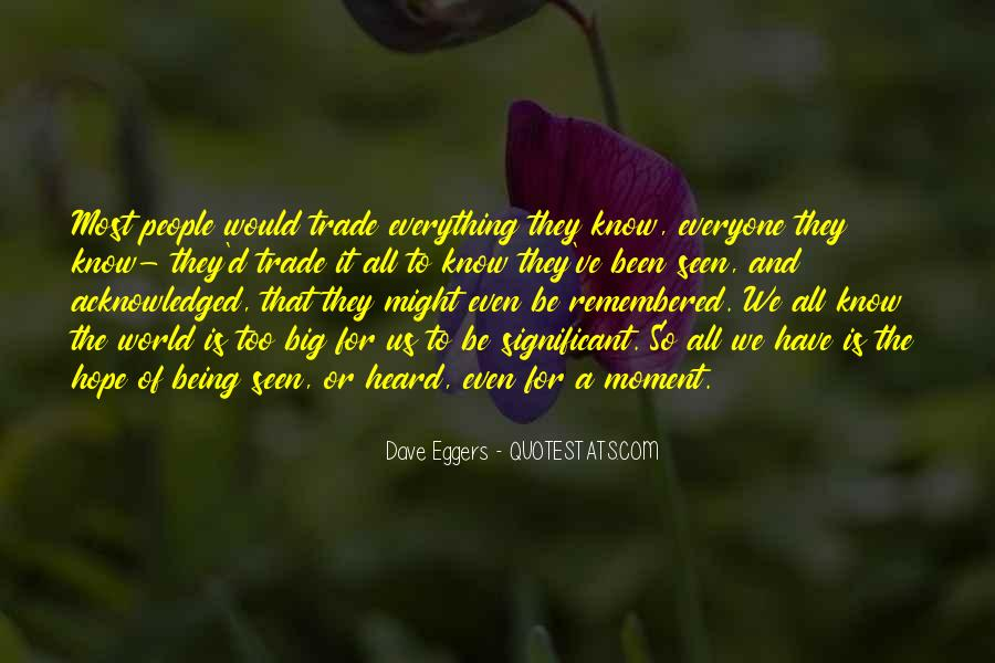 Quotes About Being Acknowledged #1195966