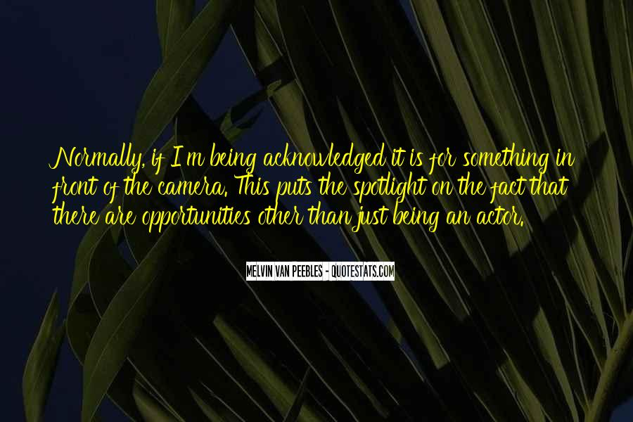 Quotes About Being Acknowledged #873384