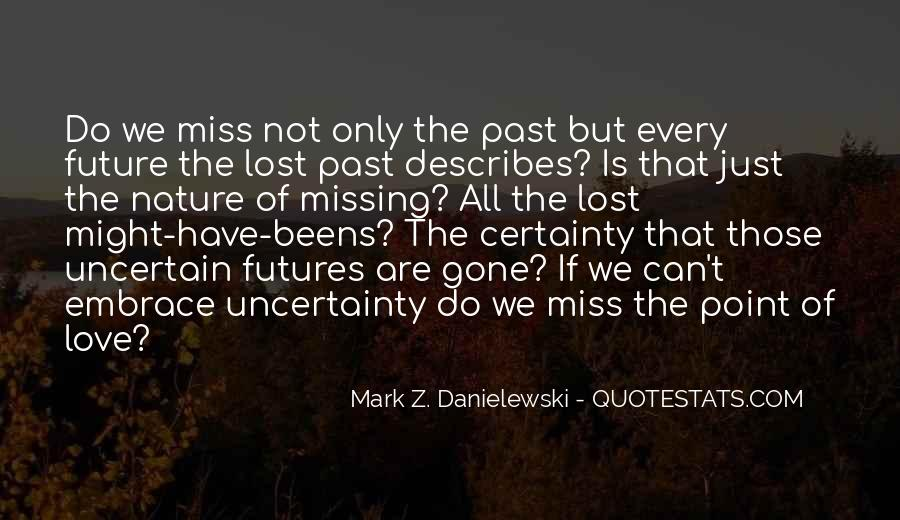Quotes About Uncertain Futures #1329392