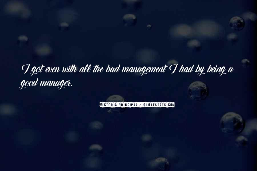 Quotes About Being A Manager #1210422
