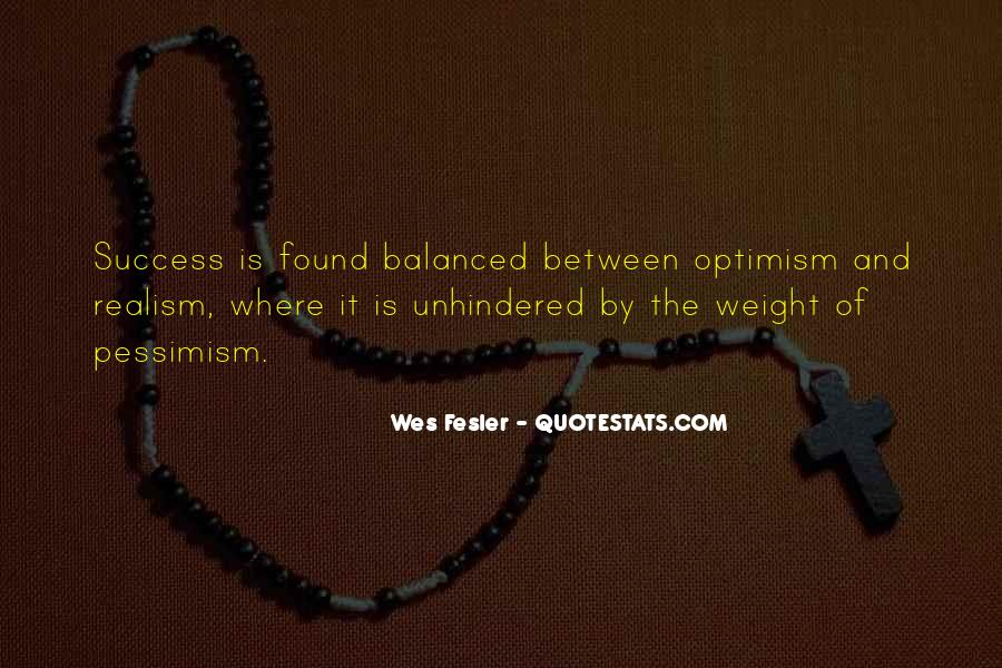 Quotes About Optimism Pessimism And Realism #1550108