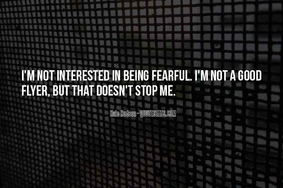 Quotes About Not Being Fearful #241647