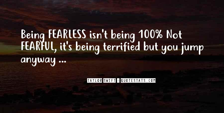Quotes About Not Being Fearful #394471