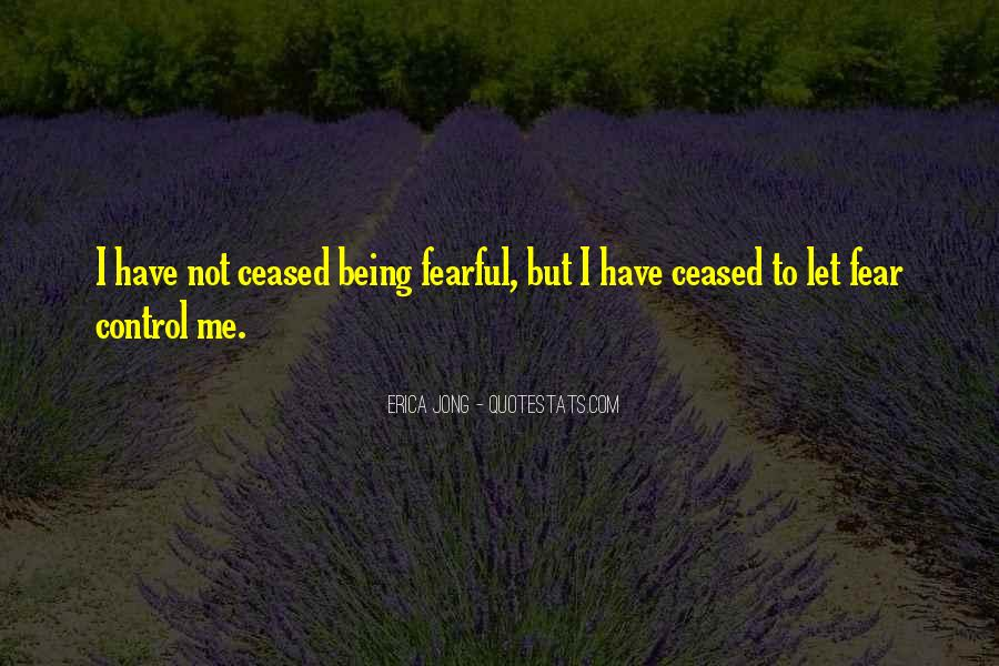 Quotes About Not Being Fearful #889392
