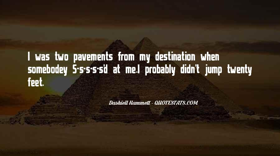 Quotes About Pavements #1214850