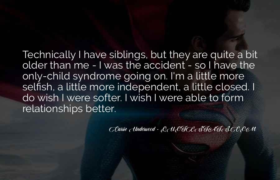 Quotes About Selfish Siblings #163496