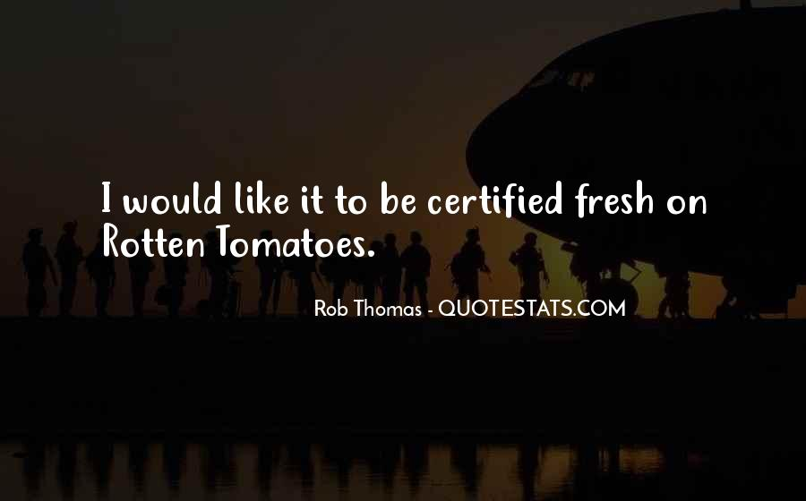 Quotes About Rotten Tomatoes #1020393
