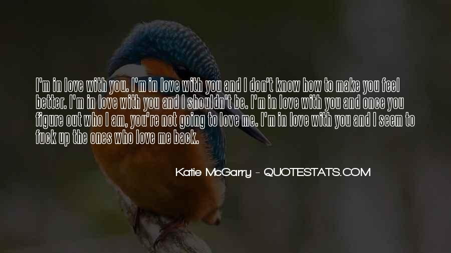 Quotes About I Shouldn't Love You #1370298