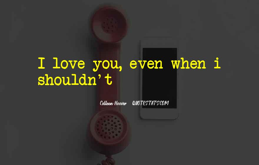 Quotes About I Shouldn't Love You #974839