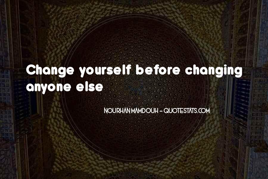 Quotes About Changing Yourself For Someone Else #131727