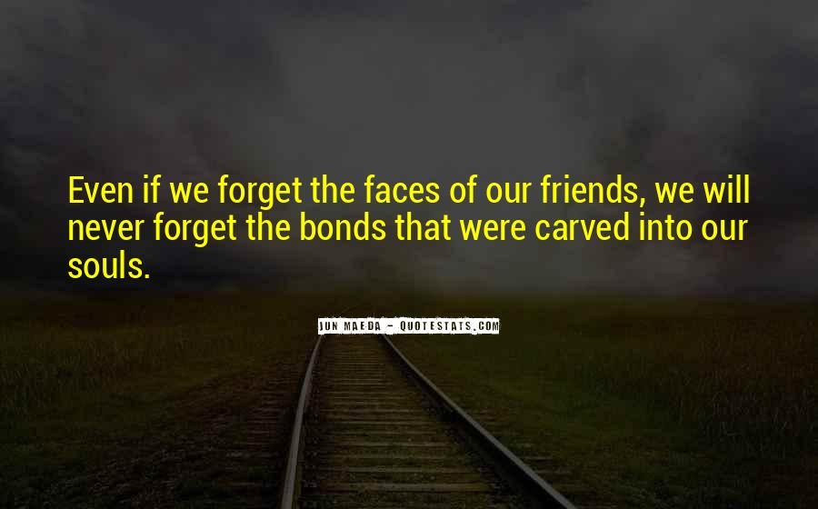 Quotes About Friends You Will Never Forget #1349818