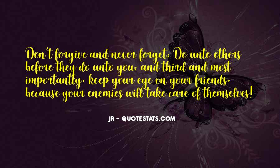 Quotes About Friends You Will Never Forget #795178