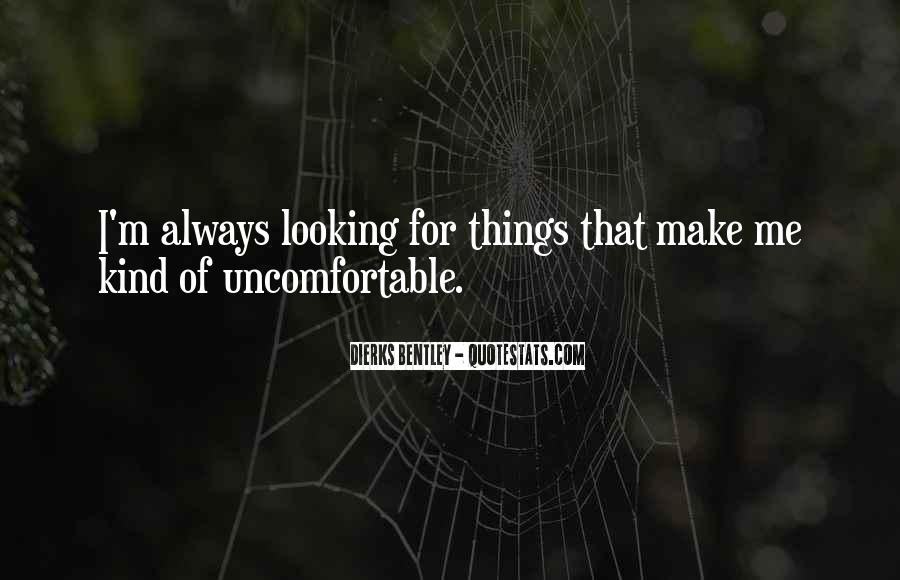 Quotes About Uncomfortable #10777
