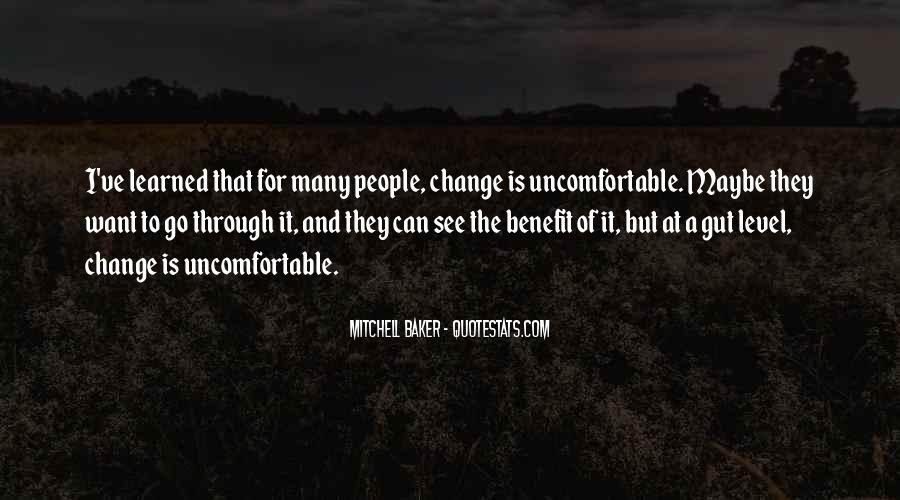 Quotes About Uncomfortable #11509