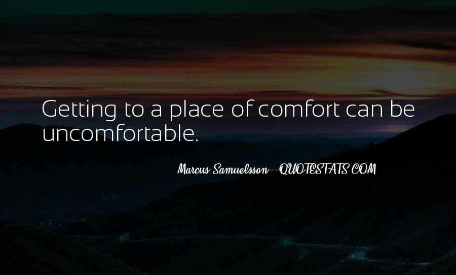 Quotes About Uncomfortable #117433