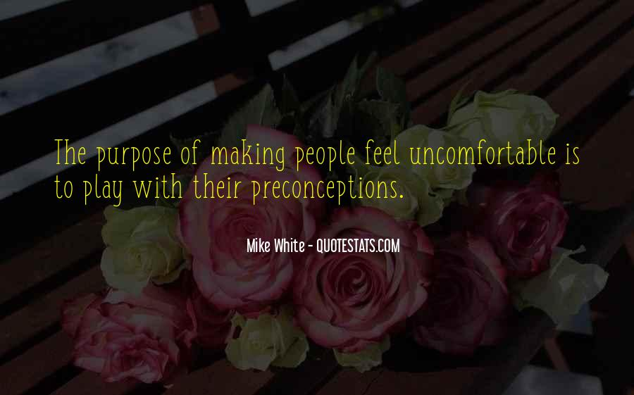 Quotes About Uncomfortable #134534