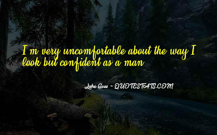 Quotes About Uncomfortable #13830