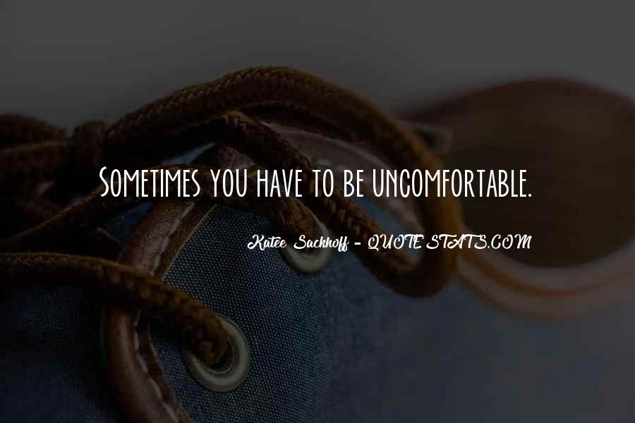 Quotes About Uncomfortable #32165