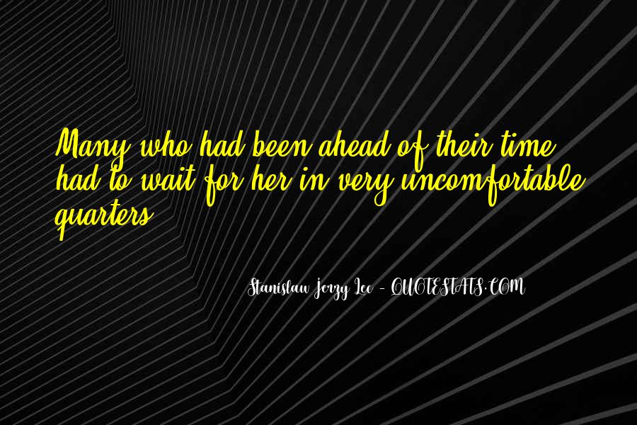 Quotes About Uncomfortable #50420