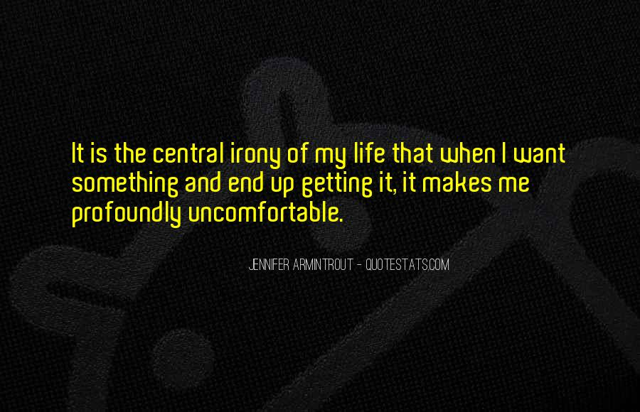 Quotes About Uncomfortable #75940