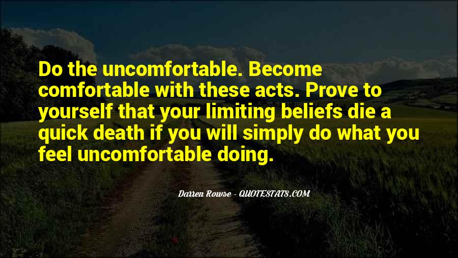 Quotes About Uncomfortable #81242