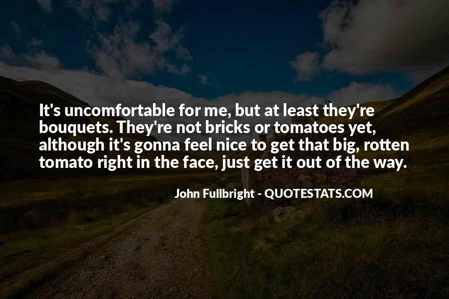 Quotes About Uncomfortable #98681
