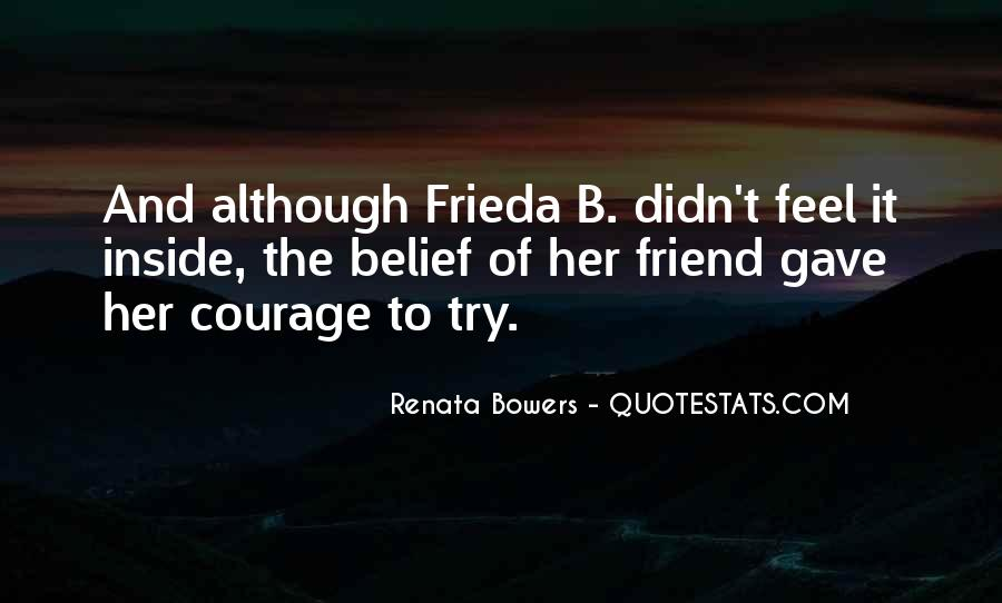 Quotes About Courage And Friendship #821671