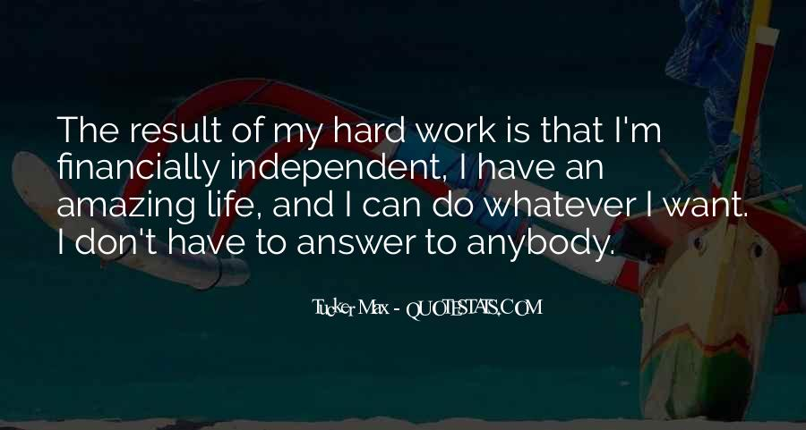 Quotes About Independent Life #1043797