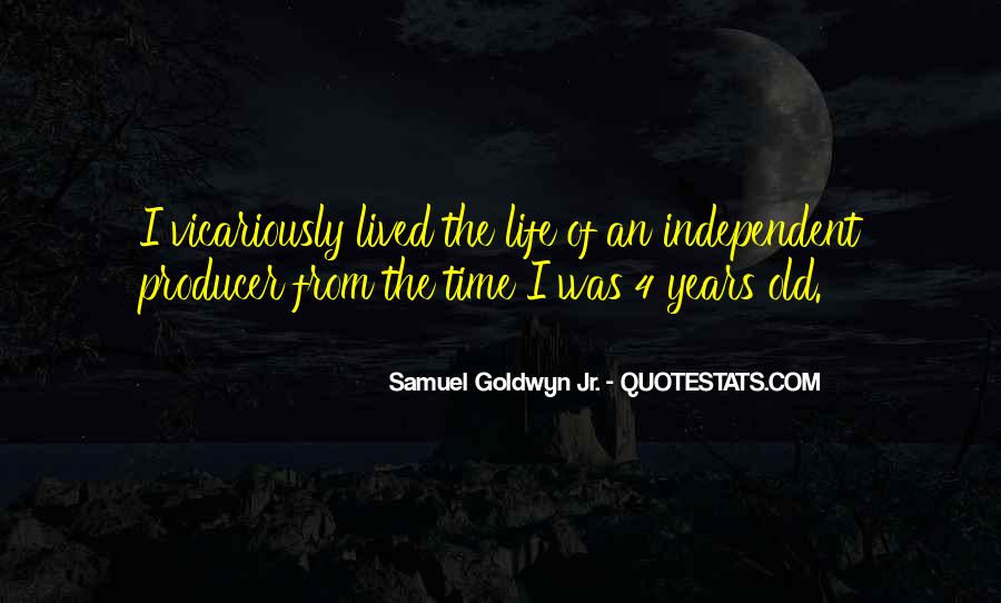 Quotes About Independent Life #1129166