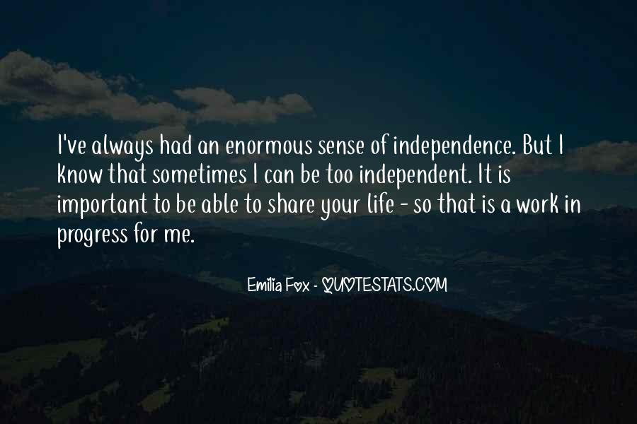 Quotes About Independent Life #1222621
